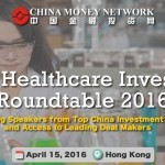 Top Investors To Gather For China Healthcare Investment Roundtable 2016